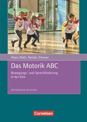 Offensive Bildung / Das Motorik ABC. Bewegungs- und Sprachförderung in der Kita. Buch