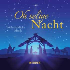 Oh selige Nacht. Weihnachtliche Musik
