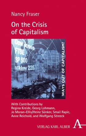On the Crisis of Capitalism. With Contributions by Regina Kreide, Georg Lohmann, Jo Moran-Ellis/Heinz Sünker, Smail Rapic, Anne Reichold, and Wolfgang Streeck