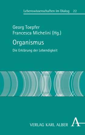 Organismus. Die Erklärung der Lebendigkeit