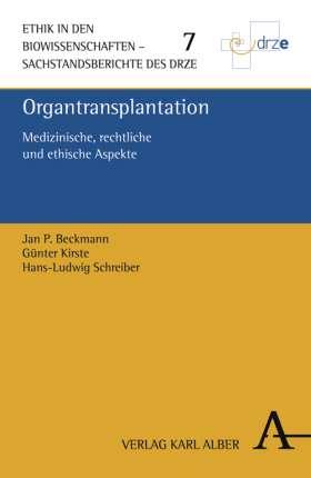 Organtransplantation. Medizinische, rechtliche und ethische Aspekte