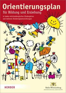 Orientierungsplan.  für Bildung und Erziehung in baden-württembergischen Kindergärten und weiteren Kindertageseinrichtungen. Fassung vom 15. März 2011