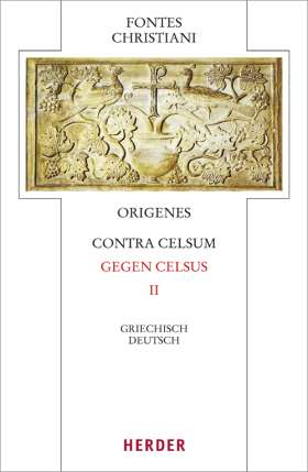 Origenes, Contra Celsum - Gegen Celsus. Zweiter Teilband. Eingeleitet und kommentiert von Michael Fiedrowicz, übersetzt von Claudia Barthold