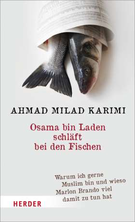 Osama bin Laden schläft bei den Fischen. Warum ich gerne Muslim bin und wieso Marlon Brando viel damit zu tun hat