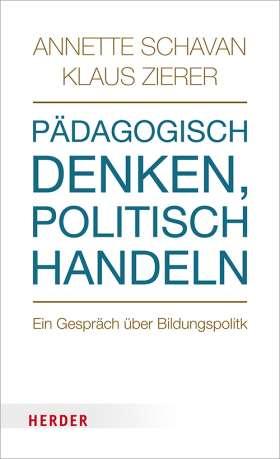 Pädagogisch denken - politisch handeln. Ein Gespräch über Bildungspolitk