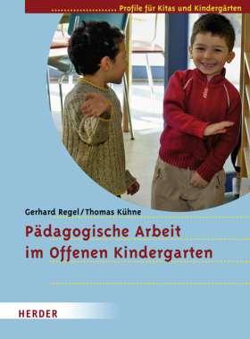 Pädagogische Arbeit im Offenen Kindergarten. Profile für Kitas und Kindergärten
