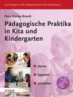 Pädagogische Praktika in Kita und Kindergarten. planen - begleiten - auswerten