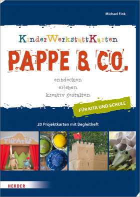 Pappe & Co. entdecken, erleben, kreativ gestalten. KinderWerkstattKarten