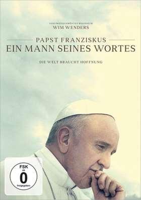 Papst Franziskus - Ein Mann seines Wortes. Die Welt braucht Hoffnung