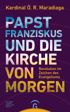 Papst Franziskus und die Kirche von morgen. Revolution im Zeichen des Evangeliums. Ein Gespräch mit Antonio Carriero