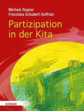 Partizipation in der Kita. Projekte und den Alltag demokratisch mit Kindern gestalten