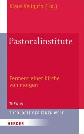 Pastoralinstitute. Ferment einer Kirche von morgen