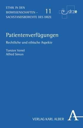 Patientenverfügungen. Rechtliche und ethische Aspekte
