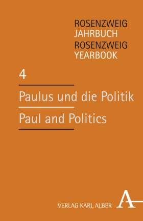 Paulus und die Politik / Paul and Politics. Rosenzweig-Jahrbuch / Rosenzweig Yearbook 4