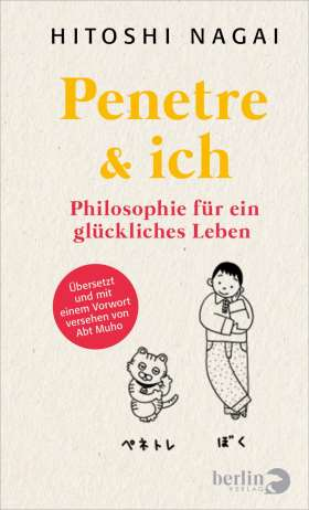 Penetre & ich. Philosophie für ein glückliches Leben