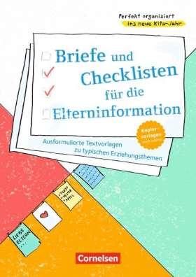 Perfekt organisiert ins neue Kita-Jahr / Briefe und Checklisten für die Elterninformation. Ausformulierte Textvorlagen zu typischen Erziehungsthemen. Kopiervorlagen