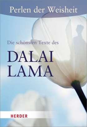 Perlen der Weisheit: Die schönsten Texte des Dalai Lama