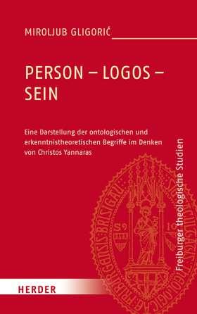 Person - Logos - Sein . Eine Darstellung der ontologischen und erkenntnistheoretischen Begriffe im Denken von Christos Yannaras