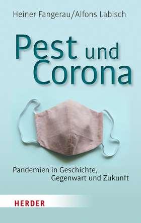 Pest und Corona. Pandemien in Geschichte, Gegenwart und Zukunft