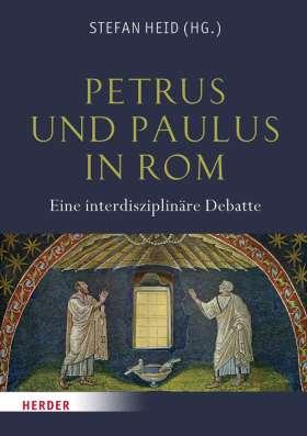 Petrus und Paulus in Rom. Eine interdisziplinäre Debatte
