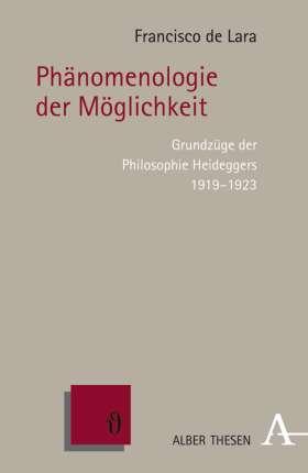 Phänomenologie der Möglichkeit. Grundzüge der Philosophie Heideggers 1919-1923