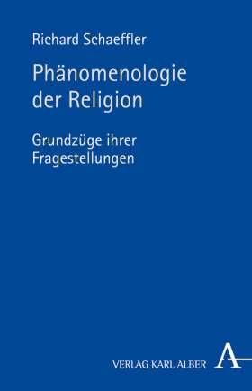 Phänomenologie der Religion: Grundzüge ihrer Fragestellungen Book Cover