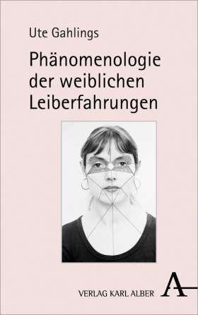 Phänomenologie der weiblichen Leiberfahrungen