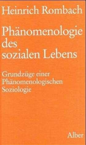Phänomenologie des sozialen Lebens. Grundzüge einer Phänomenologischen Soziologie