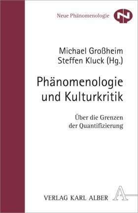 Phänomenologie und Kulturkritik. Über die Grenzen der Quantifizierung
