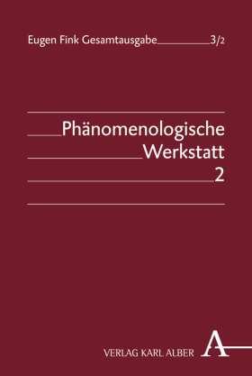 Phänomenologische Werkstatt. Band 2: Bernauer Zeitmanuskripte, Cartesianische Meditationen und System der phänomenologischen Philosophie