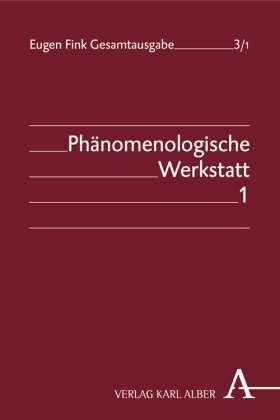 Phänomenologische Werkstatt. Teilband 1: Die Doktorarbeit und erste Assistenzjahre bei Husserl