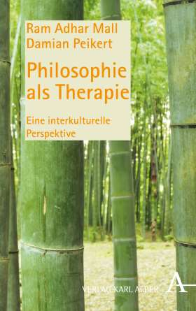 Philosophie als Therapie. Eine interkulturelle Perspektive
