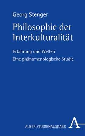 Philosophie der Interkulturalität. Phänomenologie der interkulturellen Erfahrung