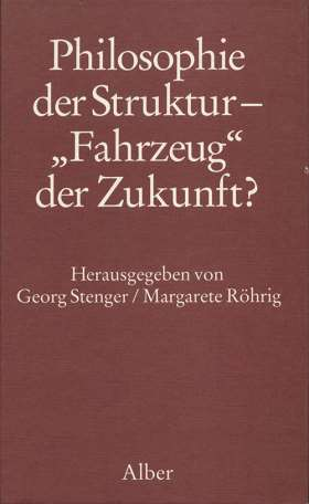 """Philosophie der Struktur - """"Fahrzeug"""" der Zukunft? Für Heinrich Rombach"""