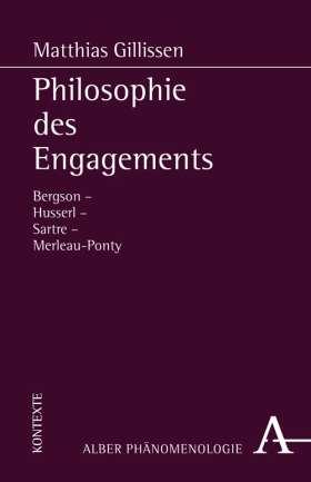 Philosophie des Engagements. Bergson - Husserl - Sartre - Merleau-Ponty