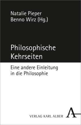 Philosophische Kehrseiten. Eine andere Einleitung in die Philosophie
