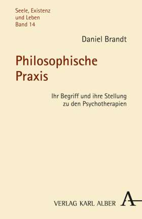 Philosophische Praxis. Ihr Begriff und ihre Stellung zu den Psychotherapien