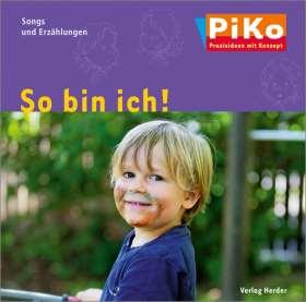 """PiKo CD """"So bin ich!"""" Songs und Erzählungen. PiKo Praxisideen mit Konzept"""