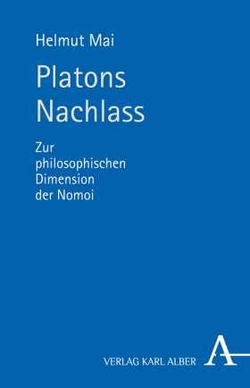 Platons Nachlass. Zur philosophischen Dimension der Nomoi