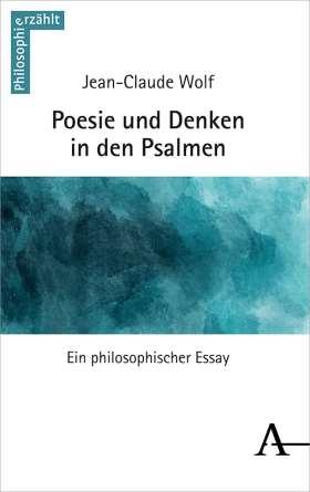 Poesie und Denken in den Psalmen.  Ein philosophischer Essay