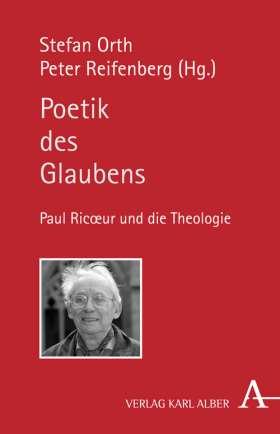 Poetik des Glaubens. Paul Ricoeur und die Theologie
