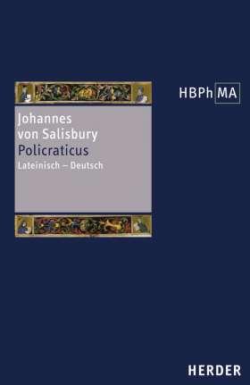 Policraticus. Eine Textauswahl. Lateinisch-Deutsch. Ausgewählt, übersetzt und eingeleitet von Stefan Seit