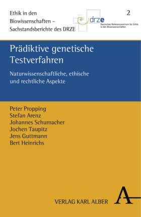 Prädiktive genetische Testverfahren. Naturwissenschaftliche, rechtliche und ethische Aspekte