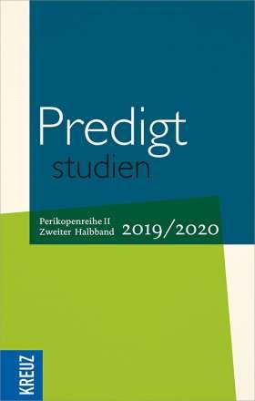 Predigtstudien 2019/2020 - 2. Halbband. Perikopenreihe II