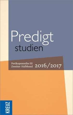 Predigtstudien. Perikopenreihe III. Zweiter Halbband 2016/2017