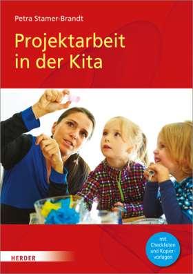 Projektarbeit in der Kita. Mit Checklisten und Kopiervorlagen
