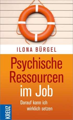 Psychische Ressourcen im Job. Darauf kann ich wirklich setzen