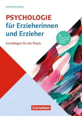 Psychologie für Erzieherinnen und Erzieher. Grundlagen für die Praxis. Fachbuch
