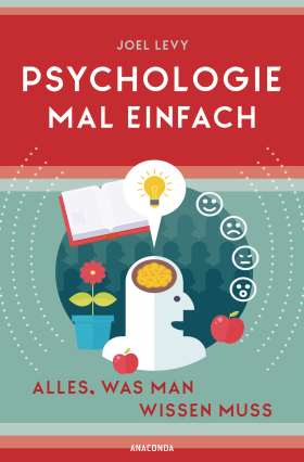 Psychologie mal einfach . Alles, was man wissen muss