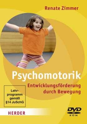 Psychomotorik. Entwicklungsförderung durch Bewegung